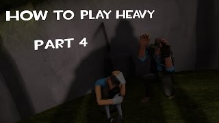 How to Play Heavy part 4, Scouts and Snipers