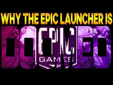 Why The Epic Game Store Launcher Is Doomed | Off-topic ...
