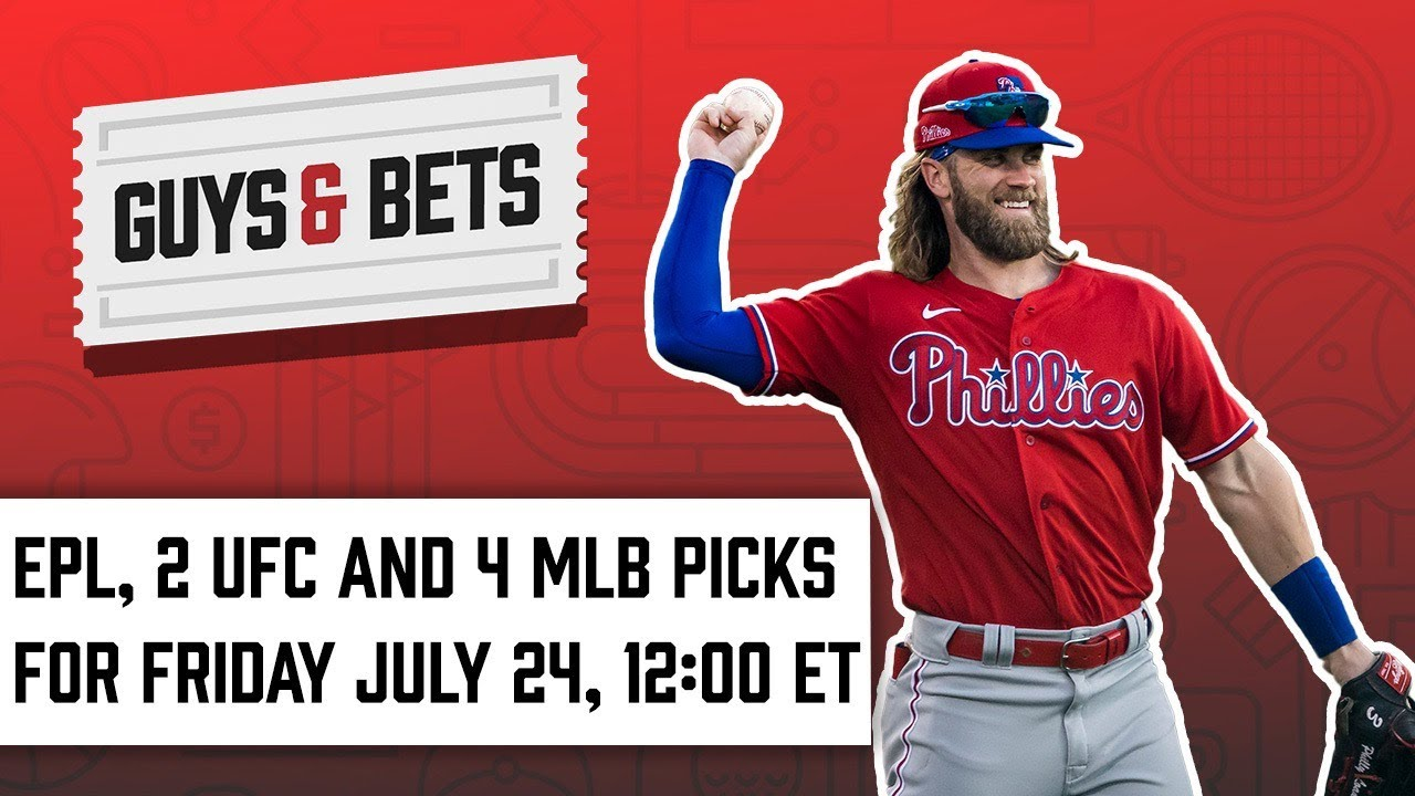 Guys Bets Epl Two Ufc And Four Mlb Picks For July 24 2020 Youtube