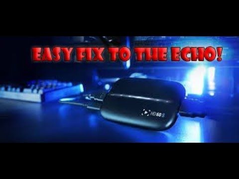How to Fix the Echo In El Gato Game Capture Card