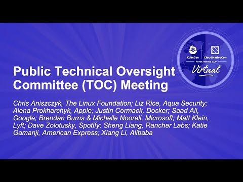 Public Technical Oversight Committee (TOC) Meeting - Moderated by Chris Aniszczyk