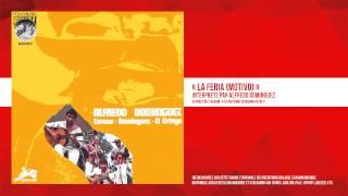 « La Feria (Motivo) » - Alfredo Dominguez - Remasterisé