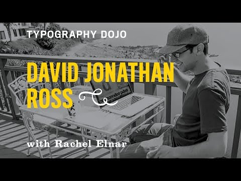 Typography Dojo: Backasswards with Type Designer David Jonathan Ross