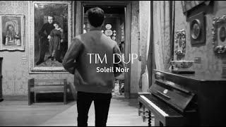 Tim Dup - Soleil noir ( Live )