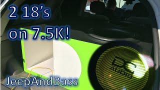 Jason's 2 DC Audio Level 5 18's on 7.5k getting down!