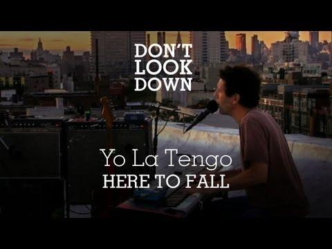 Yo La Tengo - Here To Fall - Don't Look...