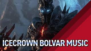 Icecrown Bolvar Lich King Music - Patch 8.3