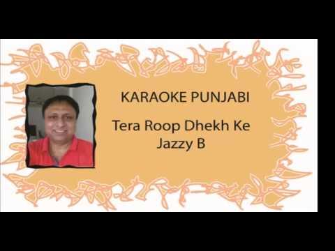 Punjabi Karaoke - tera roop dekh ke - Jazzy B