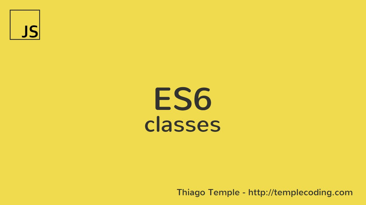 An Introduction to ES6 Classes
