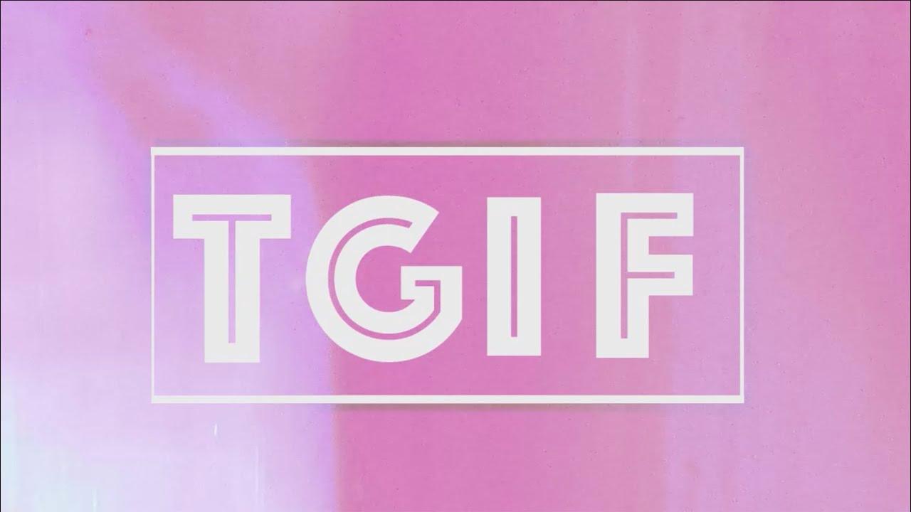 TGIF - YouTube