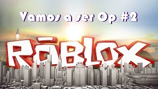 We're going to be OP-Roblox-#2