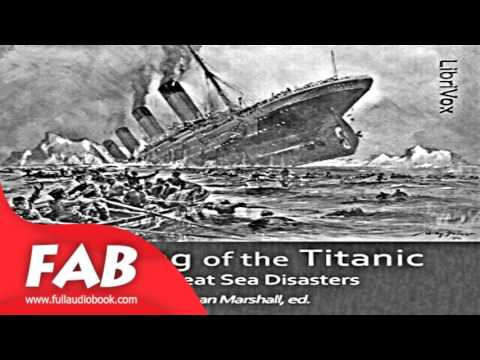 The Sinking of the Titanic and Great Sea Disasters Full Audiobook by Logan MARSHALL