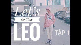 Let's Go Cùng Leo - Vlog KOREA [ Tập 1 ]