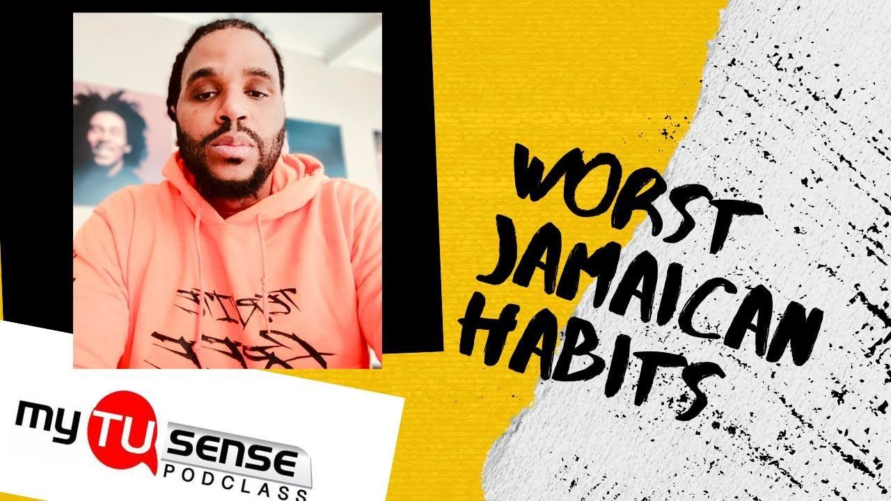 Download MY TU-SENSE: EPISODE 14. WORST JAMAICAN HABITS
