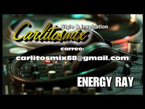 Carlitosmix│Energy Ray