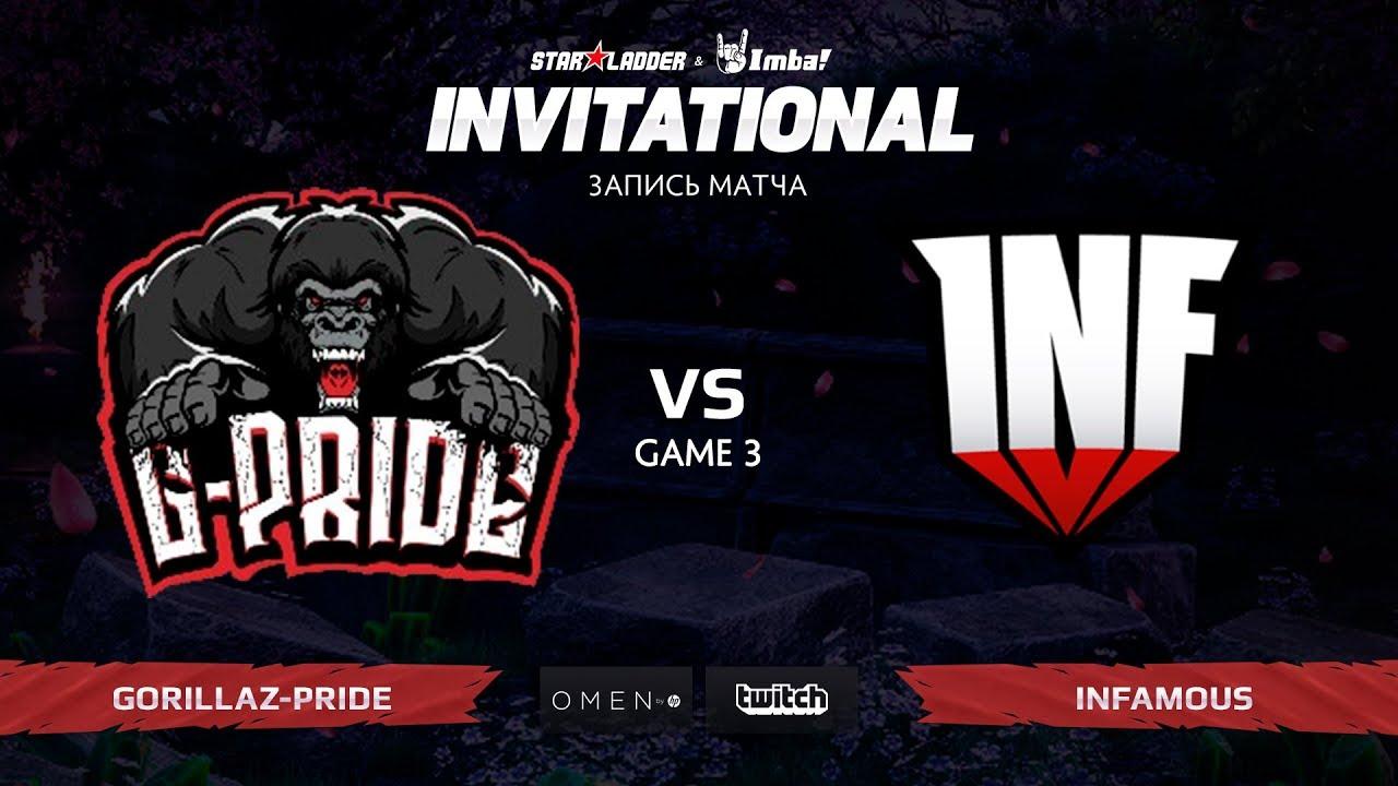 Gorillaz-Pride vs Infamous, Третья Карта, SL Imbatv Invitational S5 Qualifier