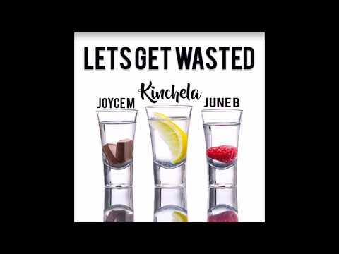 Kinchela Feat. Joyce Mcleod X June B - Lets Get Wasted (Prod. By N-Geezy x Zekebeats)