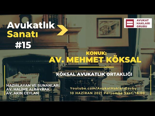 #AvukatlıkSanatı | Av. Dr. Mehmet Köksal | Üstatlardan meslek sırları