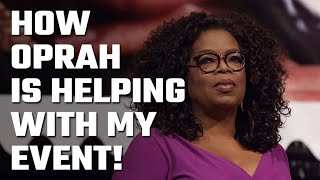 🤔 How Oprah is helping me with my Big Event!