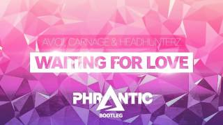Avicii, Carnage & Headhunterz - Waiting For Love (Phrantic Bootleg)