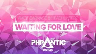 Avicii, Carnage & Headhunterz - Waiting For Love (Phrantic Bootleg)