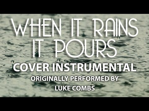 When It Rains It Pours (Cover Instrumental) [In the Style of Luke Combs]
