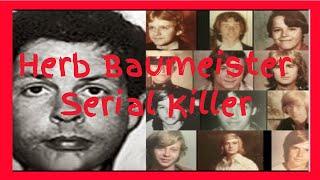 Herb Baumeister - Serial Killer - Herb Baumeister a.k.a.: Herb - the i-70 strangler