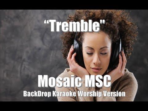 "Mosaic MSC ""Tremble"" BackDrop Karaoke Worship Version"