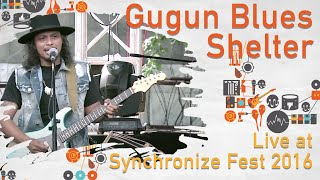 Gugun Blues Shelter LIVE @ Synchronize Fest 2016