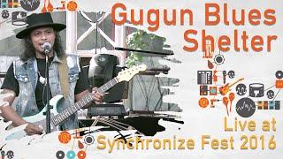 Gugun Blues Shelter live at SynchronizeFest - 30 Oktober 2016