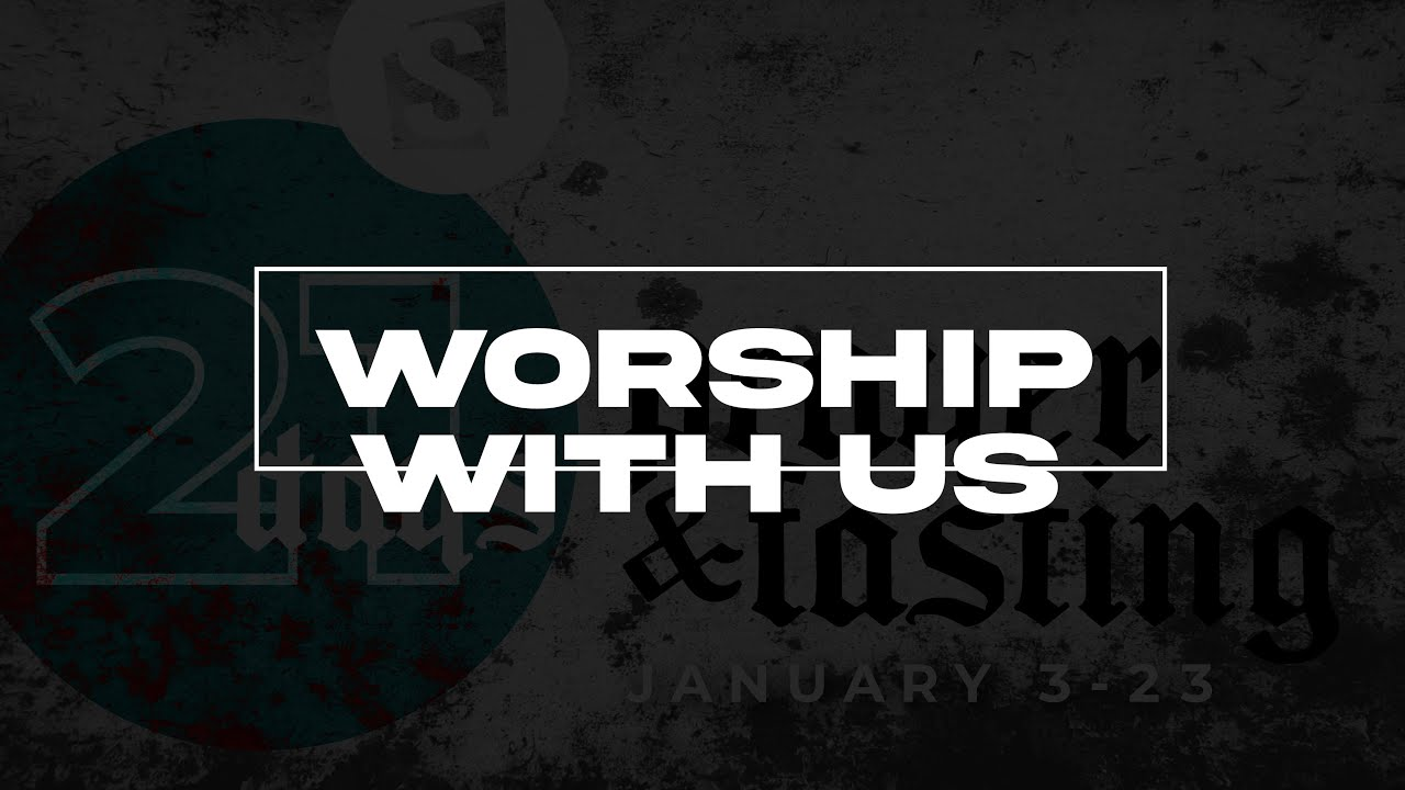 "21 Days of Prayer"" Worship Saturday"