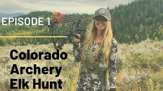 Colorado Archery Elk Hunt Episode 1: Welcome to Elk Camp!