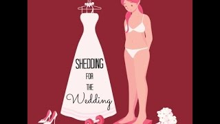 Shedding for the wedding weight loss!