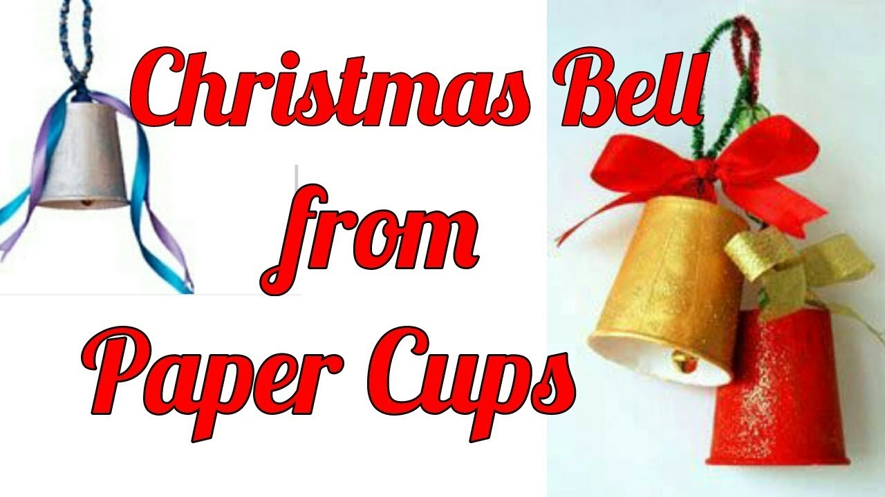 Christmas Bells from Paper Cups || Make beautiful Christmas Bell - YouTube