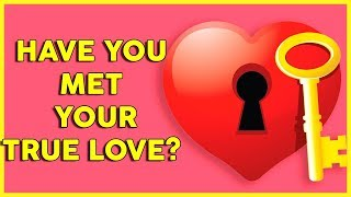 HAVE YOU MET YOUR TRUE LOVE? Love Personality Test