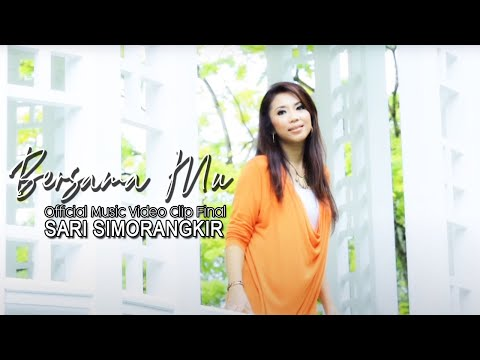 Sari Simorangkir - Bersama Mu (Official Music Video Clip Final)