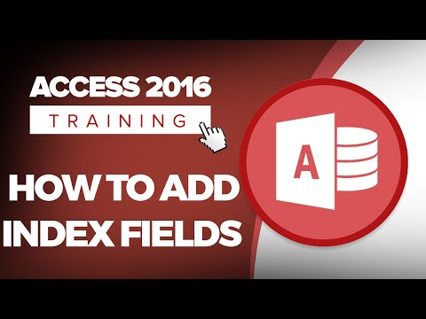 How To Add Fields And Index Fields In Microsoft Access 2016