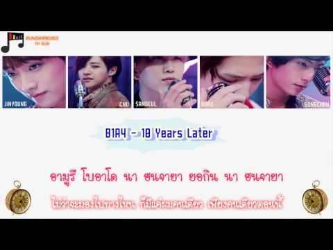 [Thai Sub] B1A4 - 10 Years Later (10년 후)
