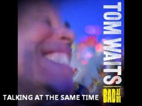 Tom Waits - Talking at the Same Time