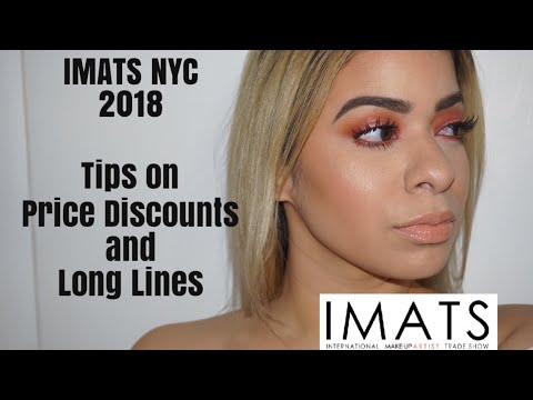 IMATS NYC 2018 - HOW TO SURVIVE IMATS? Tips on Price Discounts, Waiting Time, Long Lines?!?