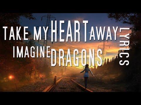 Take My Heart Away - Imagine Dragons (Lyrics Video)