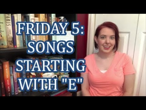 The Friday 5 | Songs Starting With
