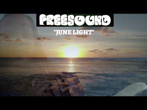 FREESOUND - June Light (Official Video)