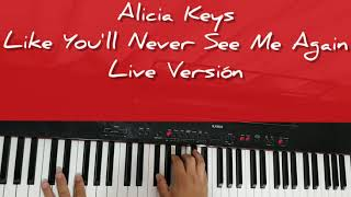 #PianoCover 🎹 Alicia Keys - Like You'll Never See Me Again (Live Version)