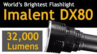 Imalent DX80 - The World Brightest Flashlight (Hands-On Review)