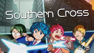 403 - Southern Cross  [Official Music Video]