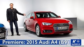 weltpremiere 2015 audi a4 avant und limousine b9 in ingolstadt