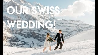 Our Beautiful Mountain Wedding in the Swiss Alps!