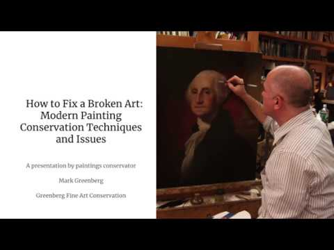 How to Fix Broken Art: Modern Painting Conservation Techniques and Issues by Mark Greenberg