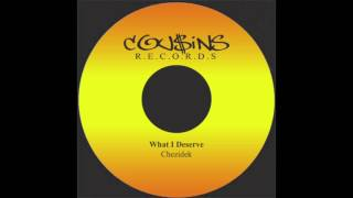 What I Deserve - Chezidek